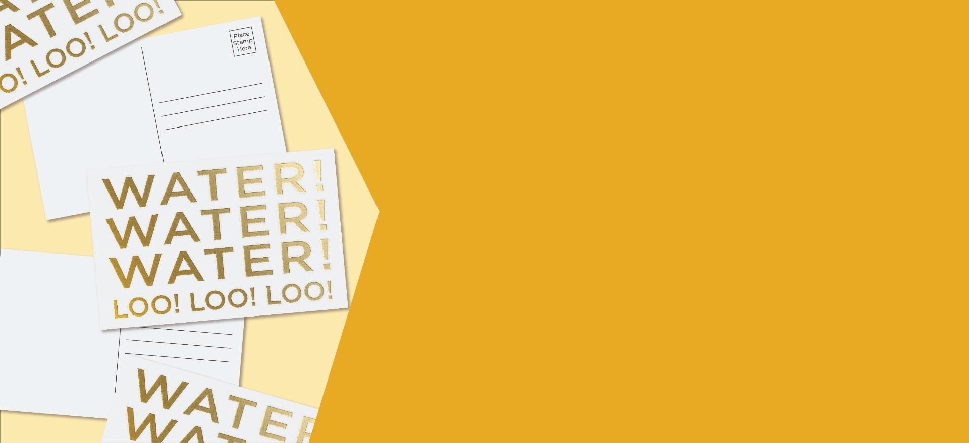 WATER! LOO! gold postcard